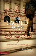 Sacred Way Spiritual Practices for Everyday Life