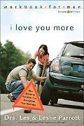 I Love You More Workbook For Men How Everyday Problems Can Strenghten Your Marriage  workboo...