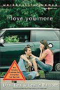 I Love You More Six Sessions on How Everyday Problems Can Strenghten Your Marriage  Workbook...