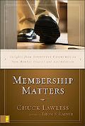 Membership Matters Insights From Effective Churches On New Member Classes And Assimilation