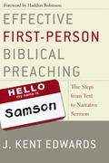 Effective First-person Biblical Preaching The Steps From Text To Narrative Sermon