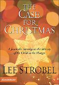 Case for Christmas A Journalist Investigates the Identity of the Child in the Manger