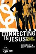 Connecting in Jesus 6 Sessions on Fellowship