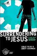 Surrendering to Jesus 6 Small Sessions on Worship