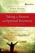 Taking an Honest And Spiritual Inventory Participant's Guide 2 A Recovery Program Based on E...