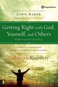 Getting Right With God, Yourself, And Others Participant's Guide 3 A Recovery Program Based ...