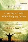 Growing in Christ While Helping Others Participant's Guide 4 A Recovery Program Based on Eig...