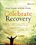 Celebrate Recovery, Updated Curriculum Kit A Program for Implementing a Christ-centered Reco...