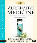 Alternative Medicine The Christian Handbook
