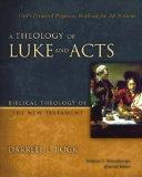 A Theology of Luke and Acts: God's Promised Program, Realized for All Nations (Biblical Theo...