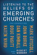 Listening to the Beliefs of Emerging Churches Five Perspectives
