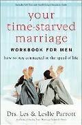 Your Time-Starved Marriage for Men How to Stay Connected at the Speed of Life
