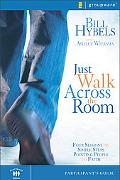 Just Walk Across the Room Participant's Guide Four Sessions On Simple Steps Pointing People ...