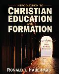 Introduction to Christian Education and Formation: A Lifelong Plan for Christ-Centered Resto...