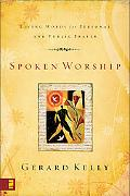 Spoken Worship Living Words for Personal and Public Prayer