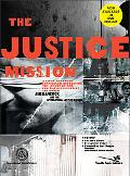 Justice Mission Curriculum Kit: A Video-Enhanced Curriculum Reflecting the Heart of God for ...