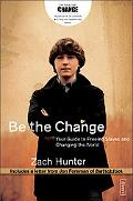 Be the Change Your Guide to Freeing Slaves and Changing the World