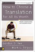 How to Read Bible Translations for All Their Worth A Guide to Choosing and Using Bible Trans...