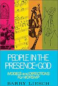 People in the Presence of God Models and Directions for Worship