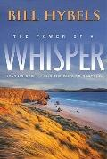 Power of a Whisper : Hearing God, Having the Guts to Respond