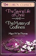Saving Life of Christ and the Mystery of Godliness