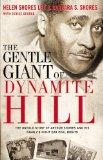 The Gentle Giant of Dynamite Hill: The Untold Story of Arthur Shores and His Family's Fight ...