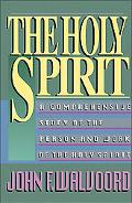 Holy Spirit A Comprehensive Study of the Person and Work of the Holy Spirit