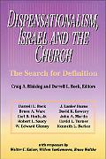 Dispensationalism, Israel and the Church The Search for Definition