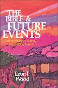 Bible and Future Events; An Introductory Survey of Last-Day Events