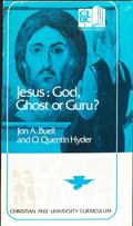 Jesus: God, Ghost or Guru?