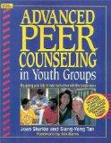 Advanced Peer Counseling in Youth Groups: Equipping Your Kids to Help Each Other With the To...