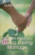 Hidden Keys of a Loving, Lasting Marriage A Valuable Guide to Knowing, Understanding, and Lo...