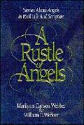 Rustle of Angels: The Truth about Angels in Real-Life Stories and Scripture