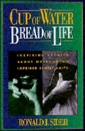 Cup of Water, Bread of Life: Inspiring Stories about Overcoming Lopsided Christianity - Rona...