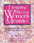 Designing Effective Women's Ministries Choosing, Planning, and Implementing the Right Progra...