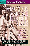 Saving Your Marriage Before It Starts, for Women Seven Questions to Ask Before (& After) You...