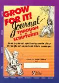 Grow for It! Journal Through the Scriptures Your Personal Spiritual Growth Diary Through 52 ...