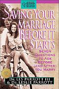 Saving Your Marriage Before It Starts Seven Questions to Ask Before