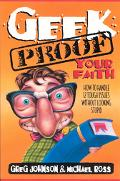 Geek-Proof Your Faith How to Handle 12 Tough Issues Without Looking Stupid