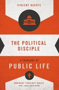 Political Disciple : A Theology of Public Life