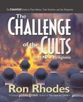 The Challenge of the Cults and New Religions: The Essential Guide to Their History, Their Do...