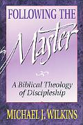 Following the Master Discipleship in the Steps of Jesus