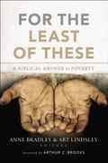 For the Least of These : A Biblical Answer to Poverty