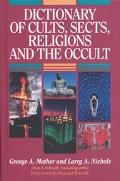 Dictionary of Cults, Sects, Religions and the Occult