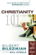 Christianity 101 Your Guide to Eight Basic Christian Beliefs