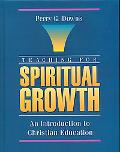 Teaching for Spiritual Growth An Introduction to Christian Education