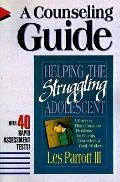 Helping the Struggling Adolescent; A Counseling Guide: With 40 Rapid Assessment Tests - Les ...