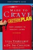 Made to Crave Action Plan Participant's Guide: Your Journey to Healthy Living
