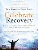 Celebrate Recovery Revised Edition Curriculum Kit: A Program for Implementing a Christ-cente...