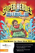 Super Heroes Bible New International Reader's Version  The Quest for Good over Evil